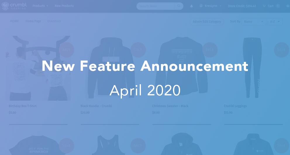 April 2020 New Feature Updates